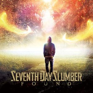 Seventh Day Slumber, Found